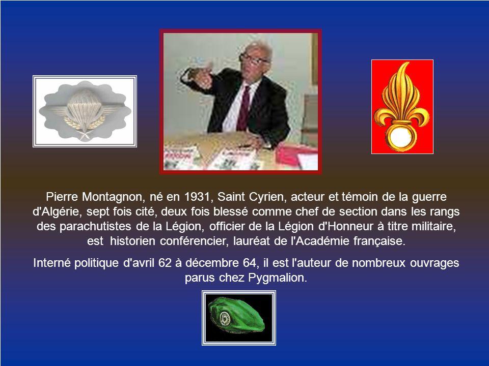 Pierre Montagnon, né en 1931, Saint Cyrien, acteur et témoin de la guerre d'Algérie, sept fois cité, deux fois blessé comme chef de section dans les r
