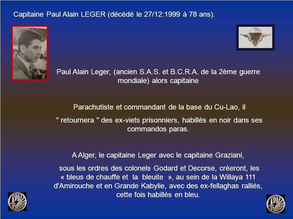 Paul Alain Leger, (ancien S.A.S. et B.C.R.A. de la 2ème guerre mondiale) alors capitaine Parachutiste et commandant de la base du Cu-Lao, il