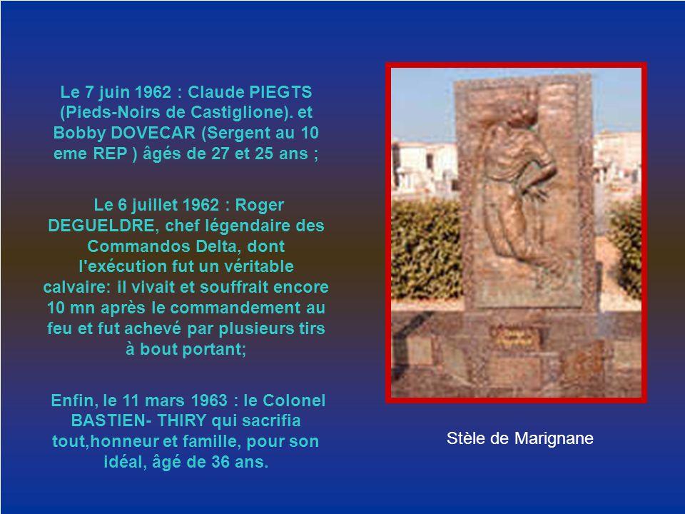 Stèle de Marignane Le 7 juin 1962 : Claude PIEGTS (Pieds-Noirs de Castiglione). et Bobby DOVECAR (Sergent au 10 eme REP ) âgés de 27 et 25 ans ; Le 6