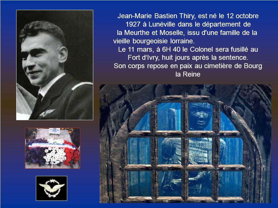 Jean-Marie Bastien Thiry, est né le 12 octobre 1927 à Lunéville dans le département de la Meurthe et Moselle, issu d'une famille de la vieille bourgeo