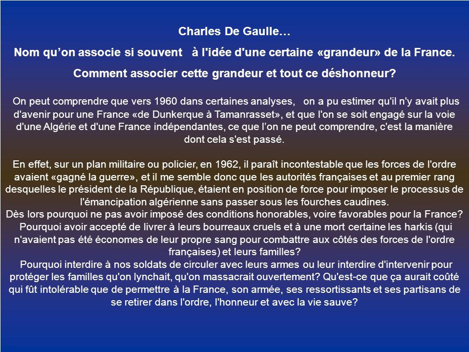 On peut comprendre que vers 1960 dans certaines analyses, on a pu estimer qu'il n'y avait plus d'avenir pour une France «de Dunkerque à Tamanrasset»,