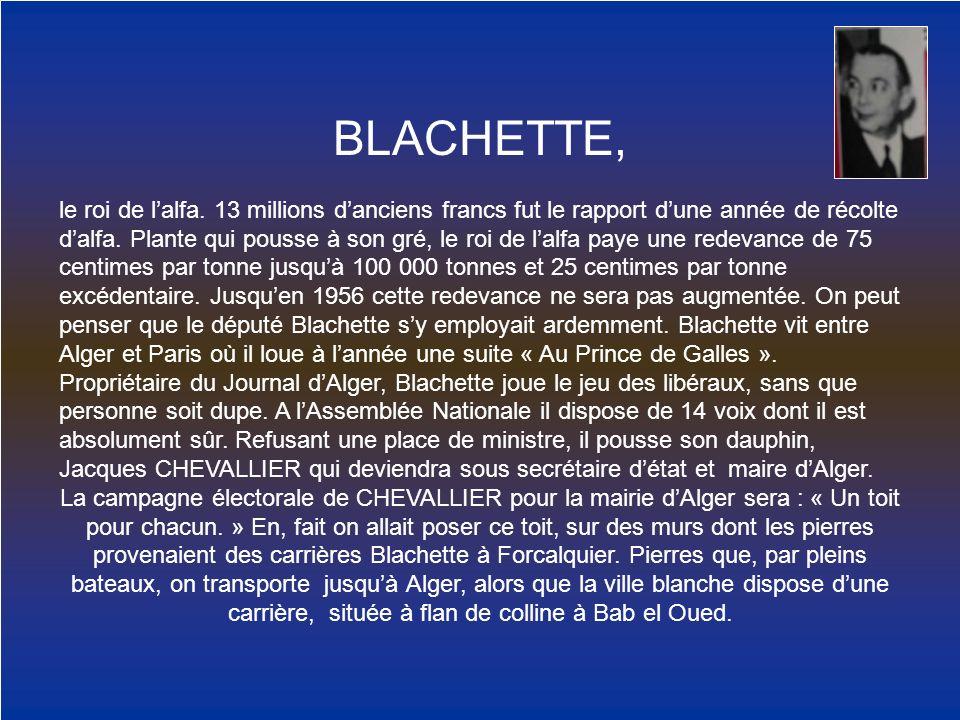 BLACHETTE, le roi de lalfa. 13 millions danciens francs fut le rapport dune année de récolte dalfa. Plante qui pousse à son gré, le roi de lalfa paye