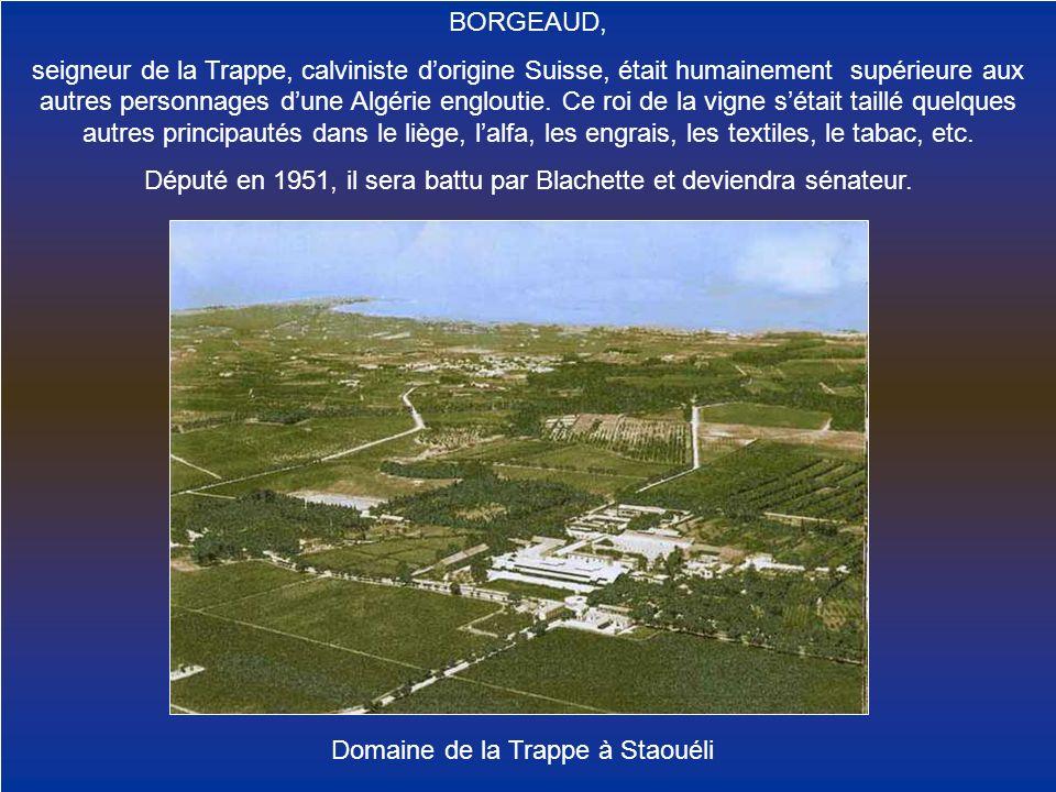 Domaine de la Trappe à Staouéli BORGEAUD, seigneur de la Trappe, calviniste dorigine Suisse, était humainement supérieure aux autres personnages dune