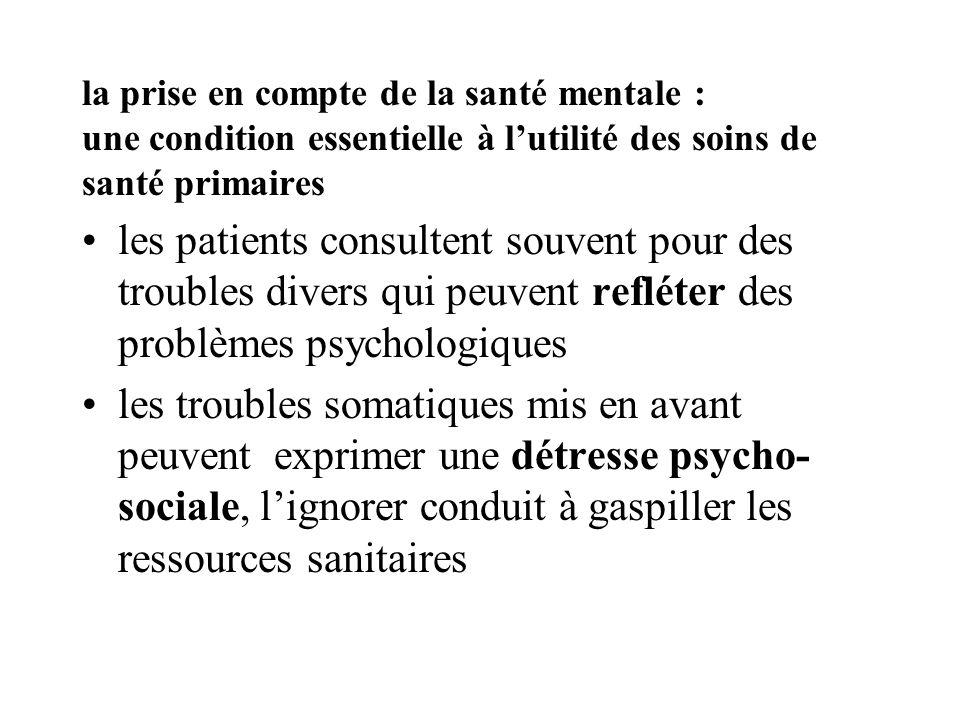 la prise en compte de la santé mentale : une condition essentielle à lutilité des soins de santé primaires les patients consultent souvent pour des tr