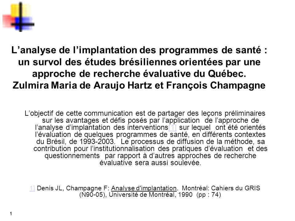 1 Lanalyse de limplantation des programmes de santé : un survol des études brésiliennes orientées par une approche de recherche évaluative du Québec.