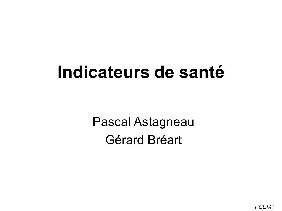 PCEM1 Indicateurs de santé Pascal Astagneau Gérard Bréart