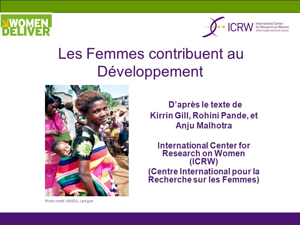 Daprès le texte de Kirrin Gill, Rohini Pande, et Anju Malhotra International Center for Research on Women (ICRW) (Centre International pour la Recherc