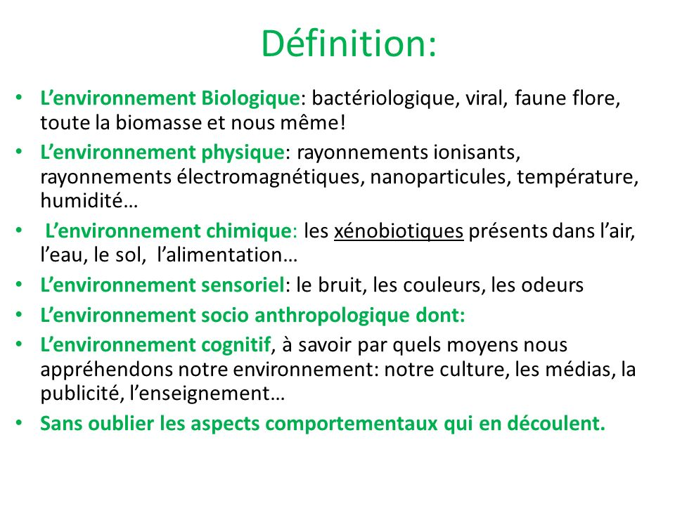 Les pathologies environnementales sont donc: Toutes les maladies causées par les différentes catégories denvironnement, ainsi que les pathologies liées aux modifications de nos comportements en fonction de lenvironnement dans lequel nous évoluons.