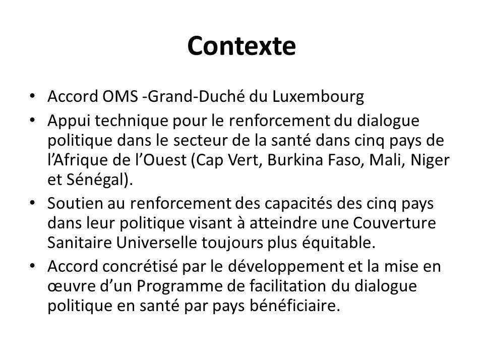 Contexte Accord OMS -Grand-Duché du Luxembourg Appui technique pour le renforcement du dialogue politique dans le secteur de la santé dans cinq pays d
