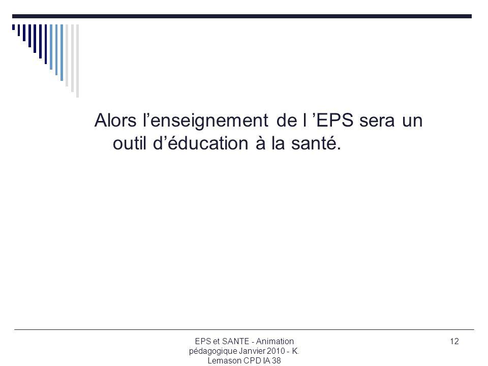 EPS et SANTE - Animation pédagogique Janvier 2010 - K.