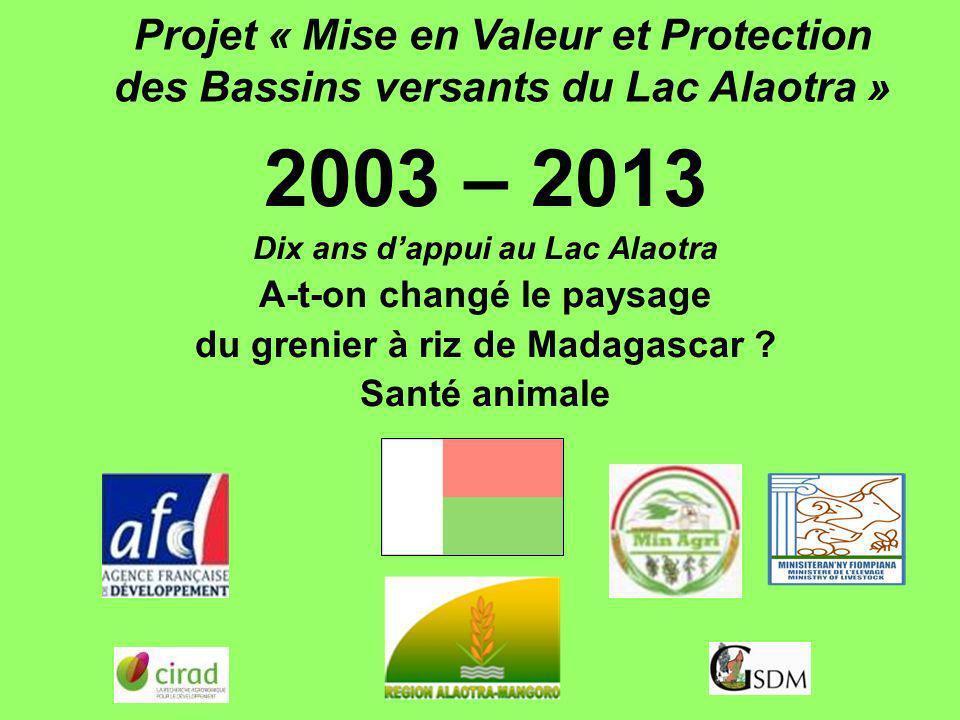 Projet « Mise en Valeur et Protection des Bassins versants du Lac Alaotra » 2003 – 2013 Dix ans dappui au Lac Alaotra A-t-on changé le paysage du gren