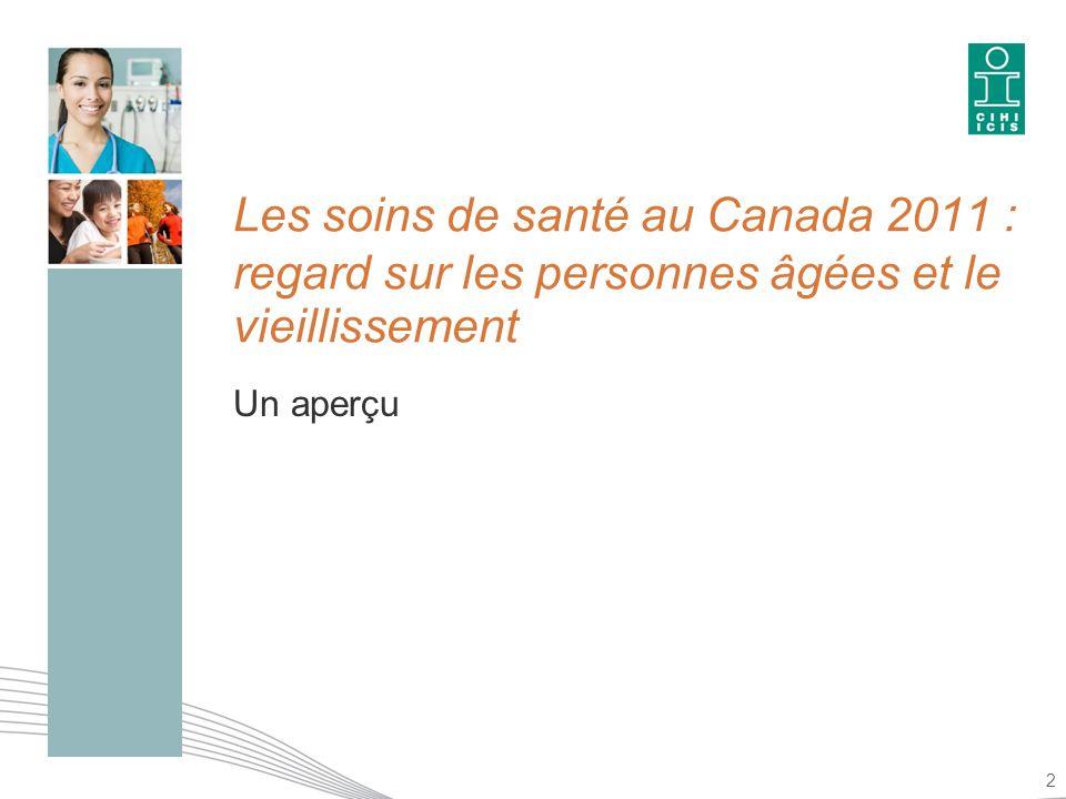 Les soins de santé au Canada 2011 : regard sur les personnes âgées et le vieillissement Les aînés du Canada vivent aujourdhui plus longtemps et sont en meilleure santé que jamais.
