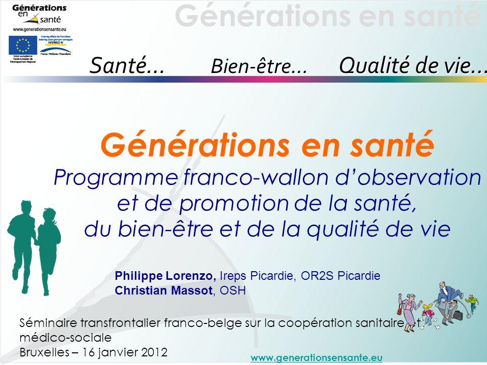 Générations en santé Séminaire transfrontalier franco-belge sur la coopération sanitaire et médico-sociale Bruxelles – 16 janvier 2012 Santé… Bien-êtr