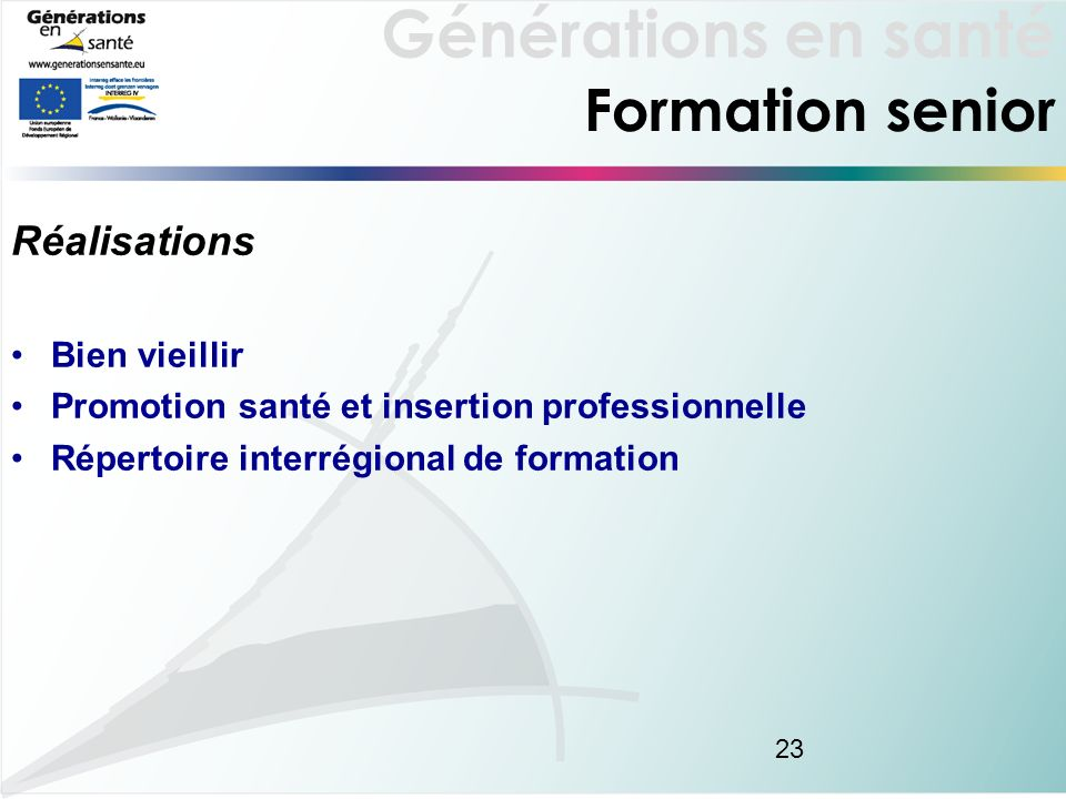Générations en santé 23 Formation senior Réalisations Bien vieillir Promotion santé et insertion professionnelle Répertoire interrégional de formation