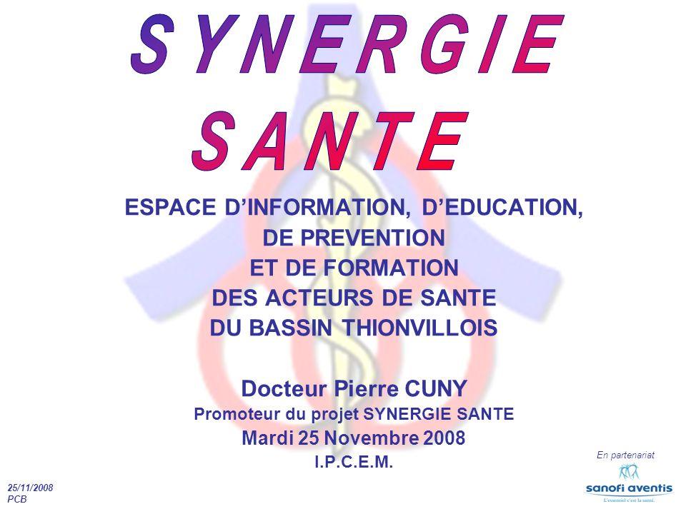 25/11/2008 PCB En partenariat ESPACE DINFORMATION, DEDUCATION, DE PREVENTION ET DE FORMATION DES ACTEURS DE SANTE DU BASSIN THIONVILLOIS Docteur Pierr