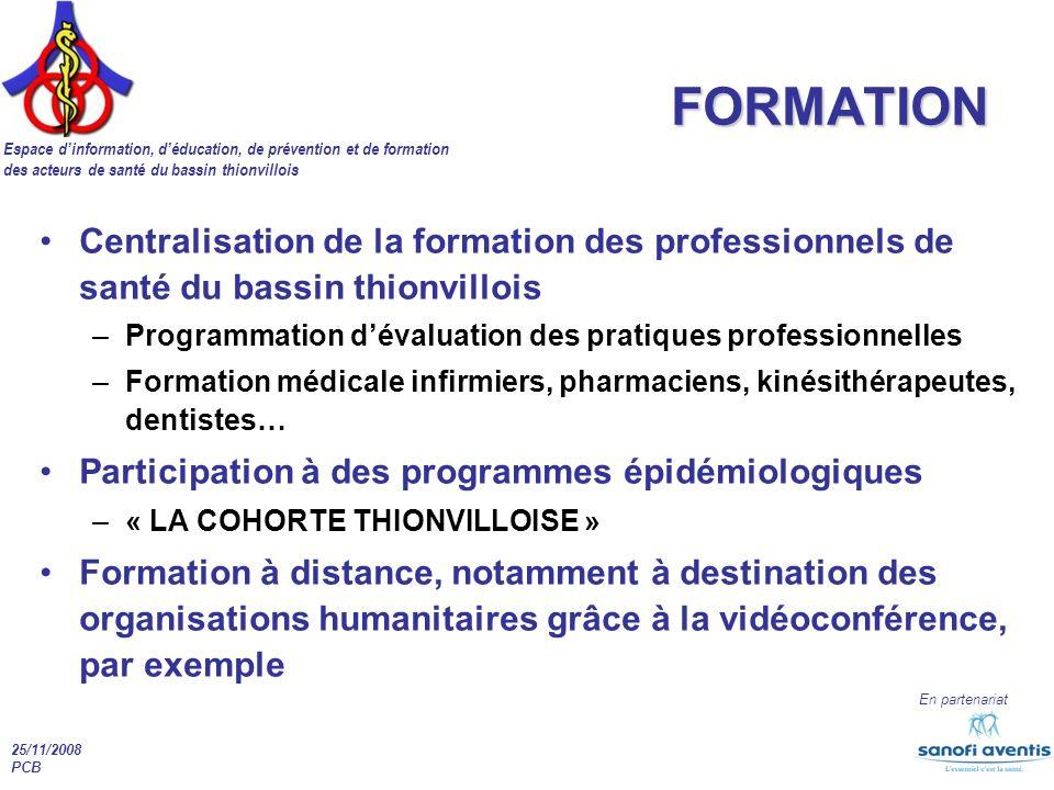 Espace dinformation, déducation, de prévention et de formation des acteurs de santé du bassin thionvillois En partenariat 25/11/2008 PCB FORMATION Cen