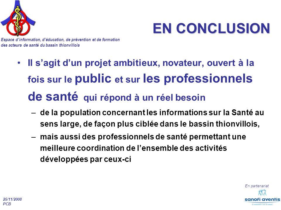 Espace dinformation, déducation, de prévention et de formation des acteurs de santé du bassin thionvillois En partenariat 25/11/2008 PCB EN CONCLUSION