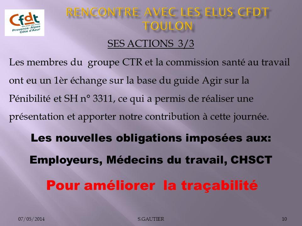 SES ACTIONS 3/3 Les membres du groupe CTR et la commission santé au travail ont eu un 1èr échange sur la base du guide Agir sur la Pénibilité et SH n°