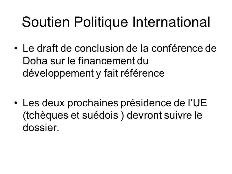 Soutien Politique International Le draft de conclusion de la conférence de Doha sur le financement du développement y fait référence Les deux prochain