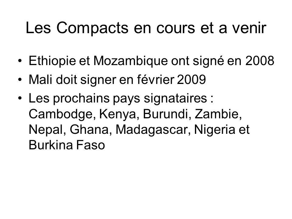 Les Compacts en cours et a venir Ethiopie et Mozambique ont signé en 2008 Mali doit signer en février 2009 Les prochains pays signataires : Cambodge,