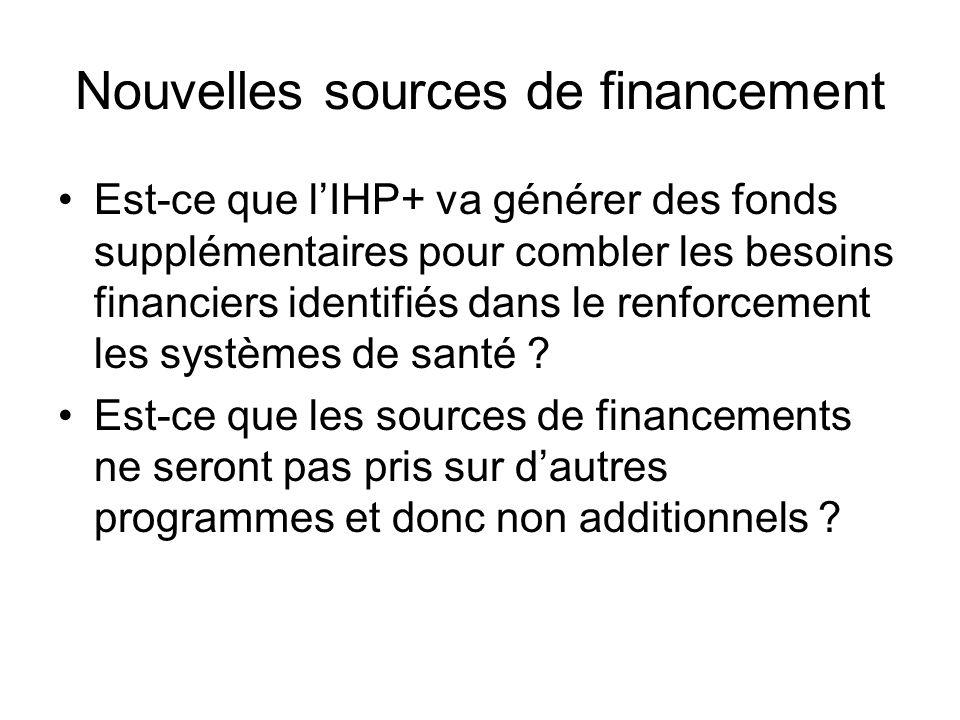 Nouvelles sources de financement Est-ce que lIHP+ va générer des fonds supplémentaires pour combler les besoins financiers identifiés dans le renforce