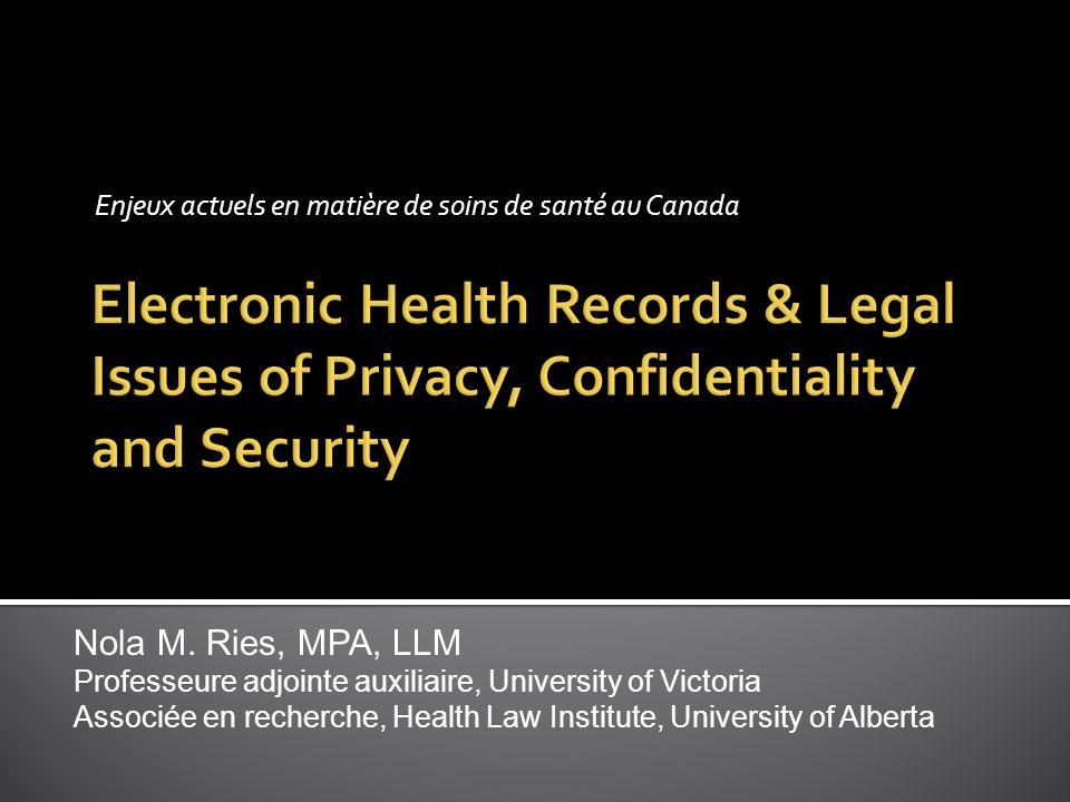 Enjeux actuels en matière de soins de santé au Canada Nola M. Ries, MPA, LLM Professeure adjointe auxiliaire, University of Victoria Associée en reche