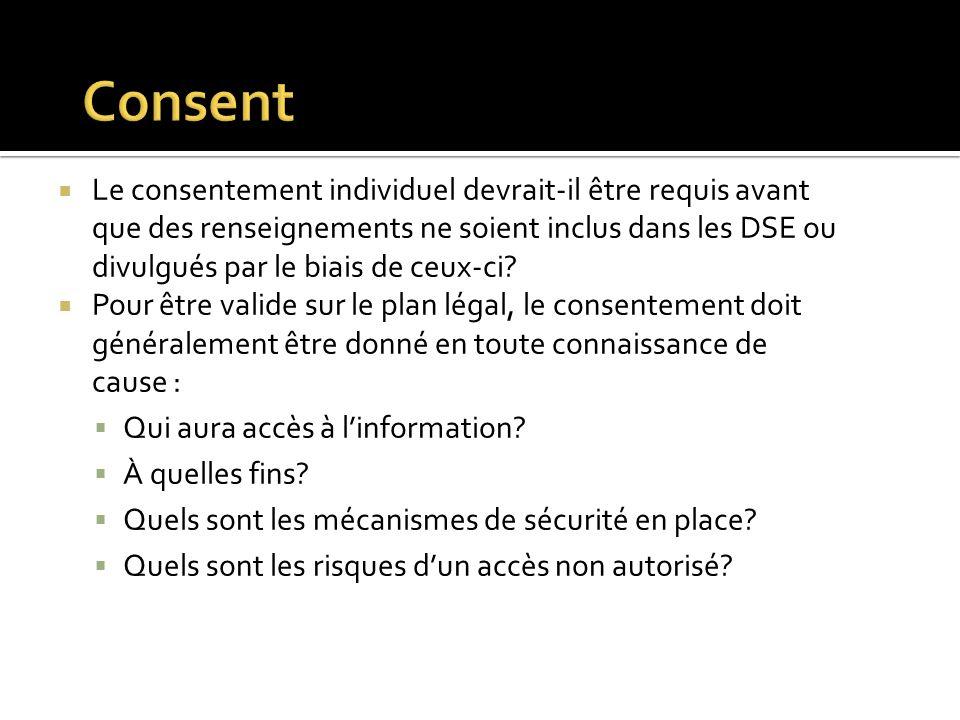 Le consentement individuel devrait-il être requis avant que des renseignements ne soient inclus dans les DSE ou divulgués par le biais de ceux-ci? Pou
