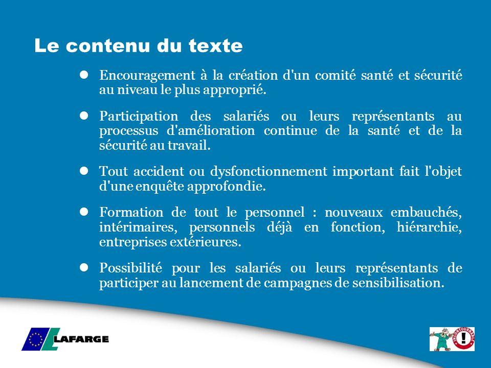 Le contenu du texte Encouragement à la création d'un comité santé et sécurité au niveau le plus approprié. Participation des salariés ou leurs représe