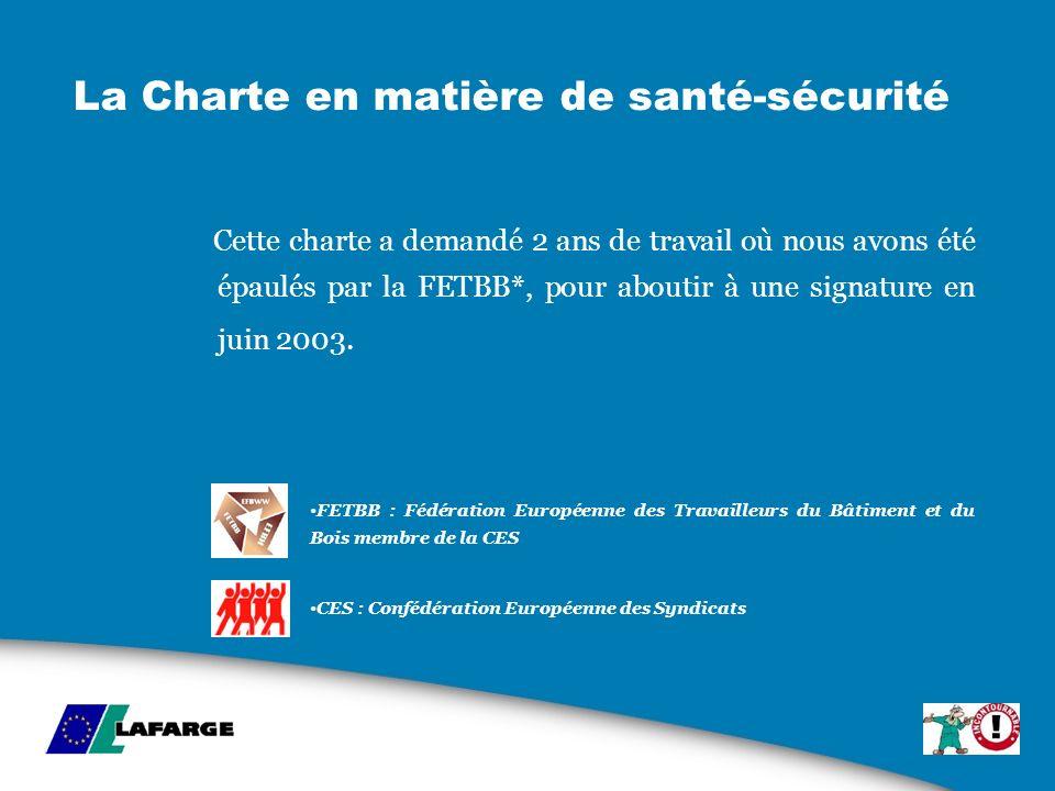 La Charte en matière de santé-sécurité Cette charte a demandé 2 ans de travail où nous avons été épaulés par la FETBB*, pour aboutir à une signature e