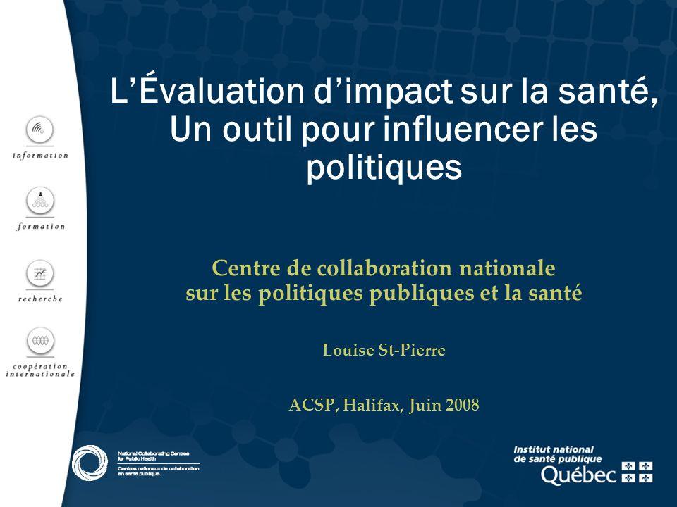 LÉvaluation dimpact sur la santé, Un outil pour influencer les politiques Centre de collaboration nationale sur les politiques publiques et la santé L