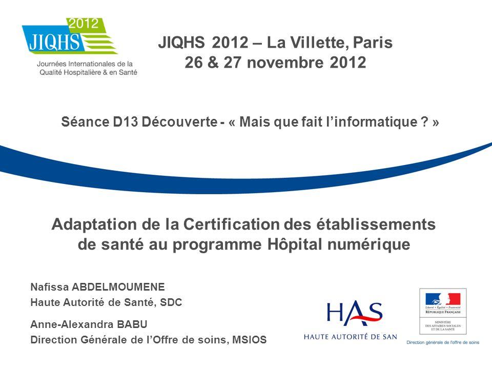Adaptation de la Certification des établissements de santé au programme Hôpital numérique Nafissa ABDELMOUMENE Haute Autorité de Santé, SDC Anne-Alexa