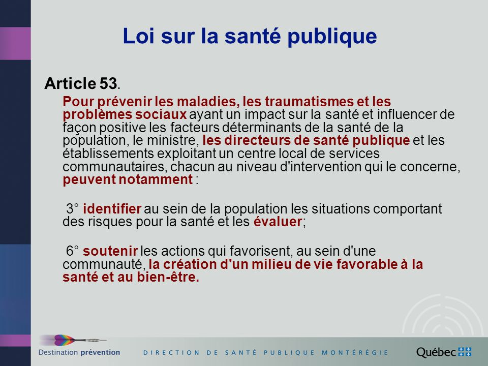 Loi sur la santé publique Article 53. Pour prévenir les maladies, les traumatismes et les problèmes sociaux ayant un impact sur la santé et influencer