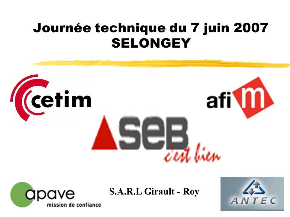 1 Journée technique du 7 juin 2007 SELONGEY S.A.R.L Girault - Roy