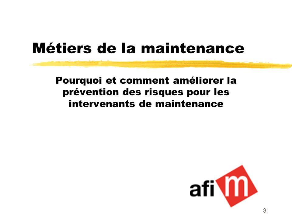 3 Métiers de la maintenance Pourquoi et comment améliorer la prévention des risques pour les intervenants de maintenance