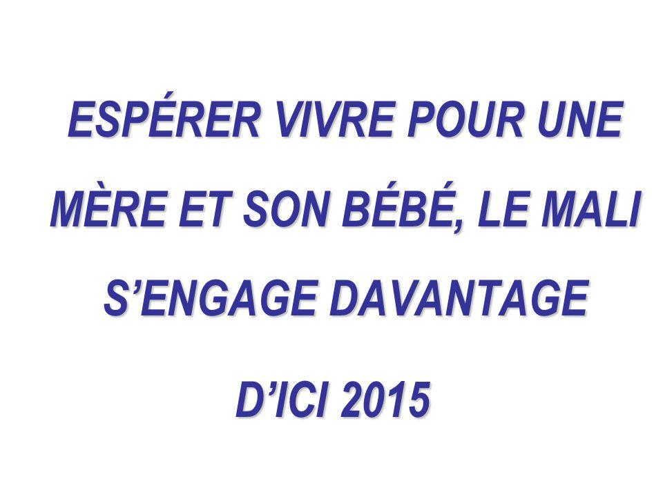 ESPÉRER VIVRE POUR UNE MÈRE ET SON BÉBÉ, LE MALI SENGAGE DAVANTAGE DICI 2015