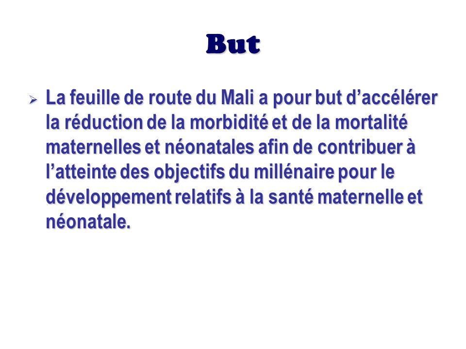 But La feuille de route du Mali a pour but daccélérer la réduction de la morbidité et de la mortalité maternelles et néonatales afin de contribuer à l