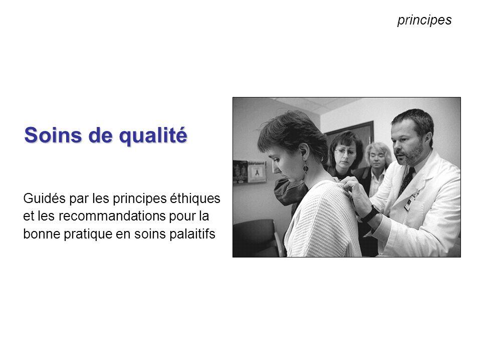 Soins de qualité Guidés par les principes éthiques et les recommandations pour la bonne pratique en soins palaitifs principes