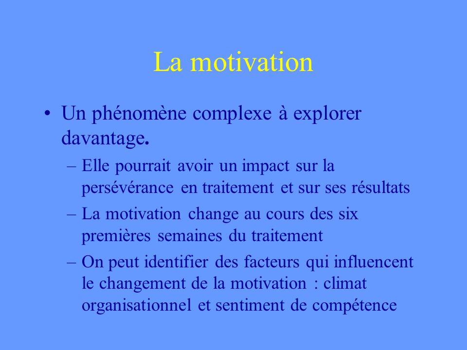 La motivation Un phénomène complexe à explorer davantage.