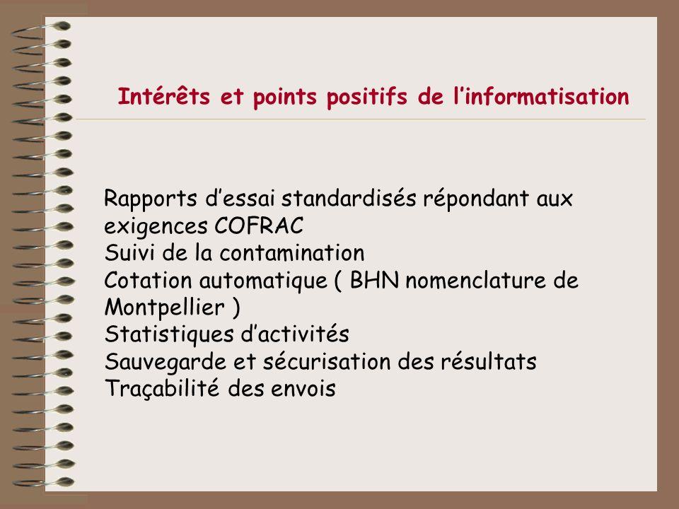 Rapports dessai standardisés répondant aux exigences COFRAC Suivi de la contamination Cotation automatique ( BHN nomenclature de Montpellier ) Statist