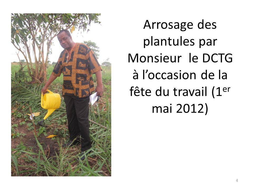 Arrosage des plantules par Monsieur le DSA à loccasion de la fête du travail (1 er mai 2012). 3