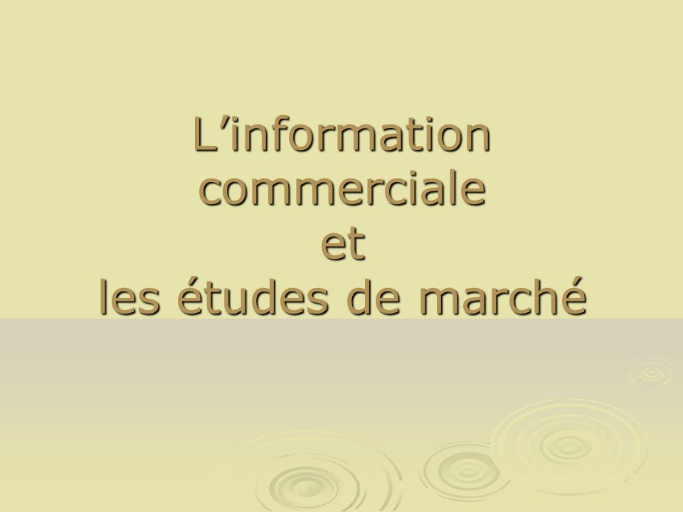 Linformation commerciale et les études de marché