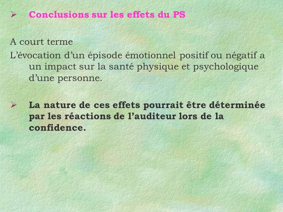 Conclusions sur les effets du PS A court terme Lévocation dun épisode émotionnel positif ou négatif a un impact sur la santé physique et psychologique