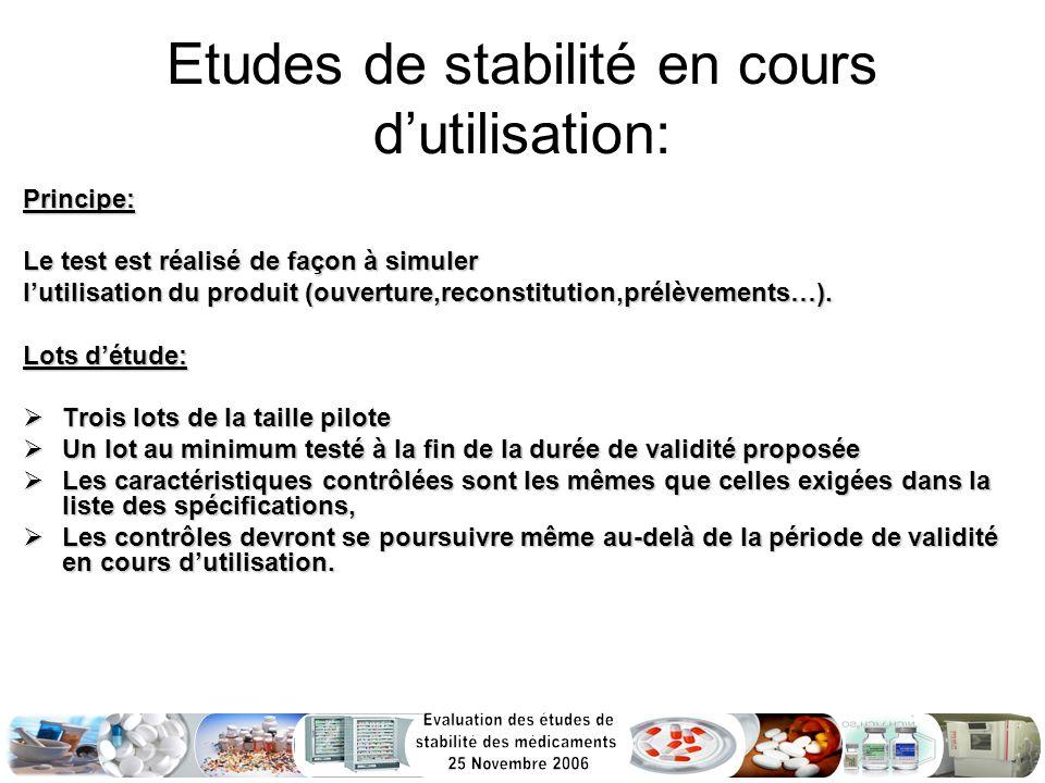 Etudes de stabilité en cours dutilisation: Principe: Le test est réalisé de façon à simuler lutilisation du produit (ouverture,reconstitution,prélèvem