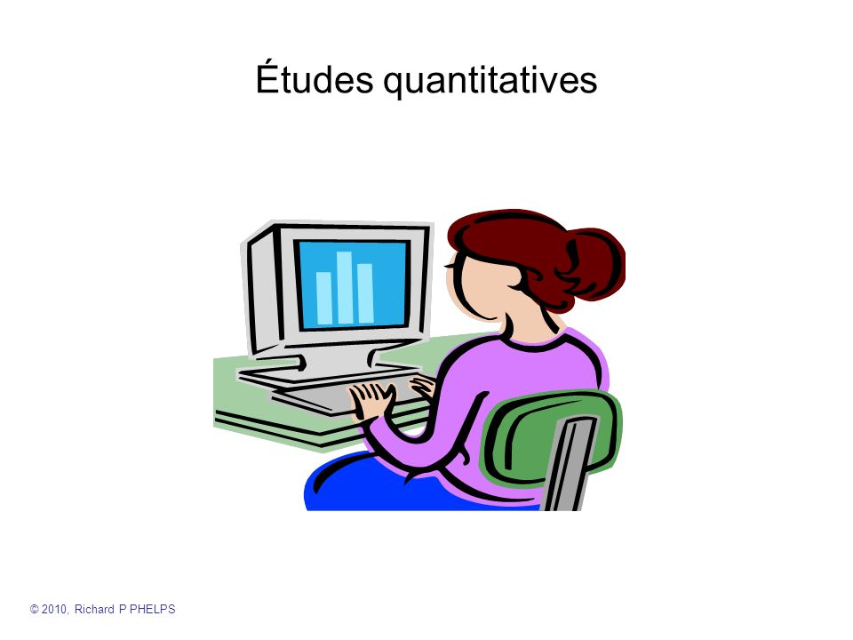 Études quantitatives © 2010, Richard P PHELPS