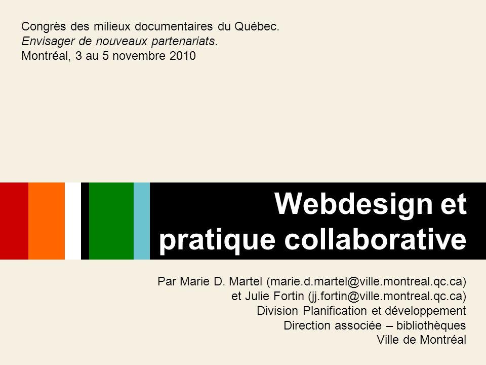 Par Marie D. Martel (marie.d.martel@ville.montreal.qc.ca) et Julie Fortin (jj.fortin@ville.montreal.qc.ca) Division Planification et développement Dir