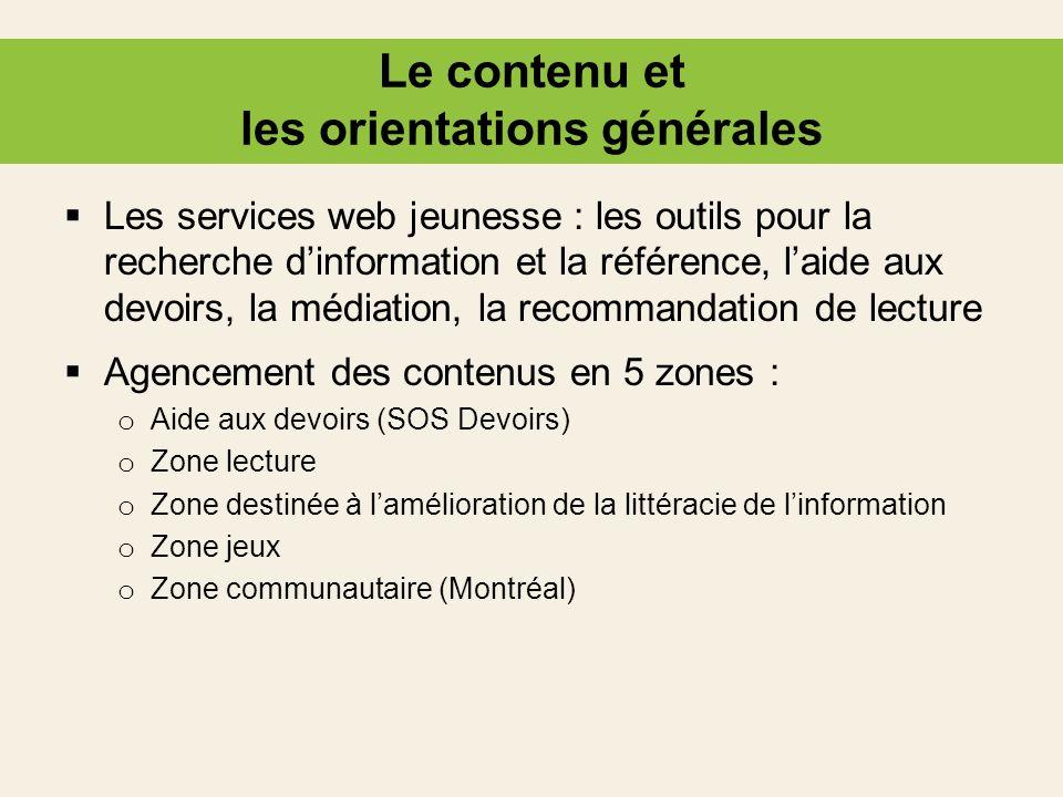 Le contenu et les orientations générales Les services web jeunesse : les outils pour la recherche dinformation et la référence, laide aux devoirs, la