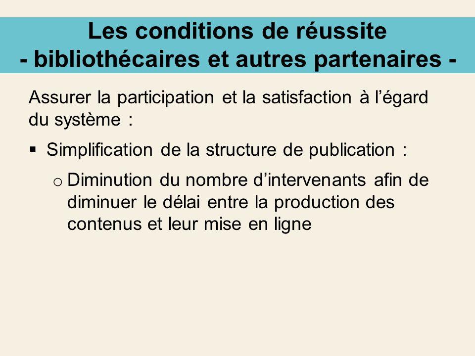 Les conditions de réussite - bibliothécaires et autres partenaires - Assurer la participation et la satisfaction à légard du système : Simplification
