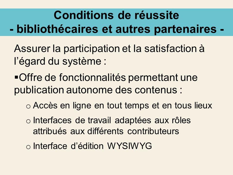 Conditions de réussite - bibliothécaires et autres partenaires - Assurer la participation et la satisfaction à légard du système : Offre de fonctionna