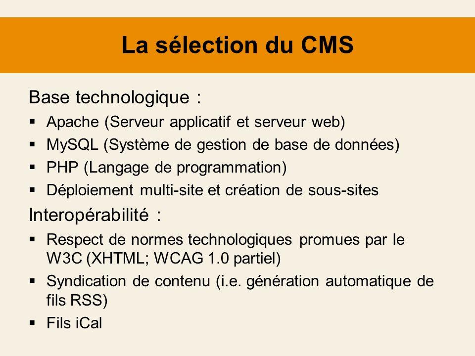 La sélection du CMS Base technologique : Apache (Serveur applicatif et serveur web) MySQL (Système de gestion de base de données) PHP (Langage de prog
