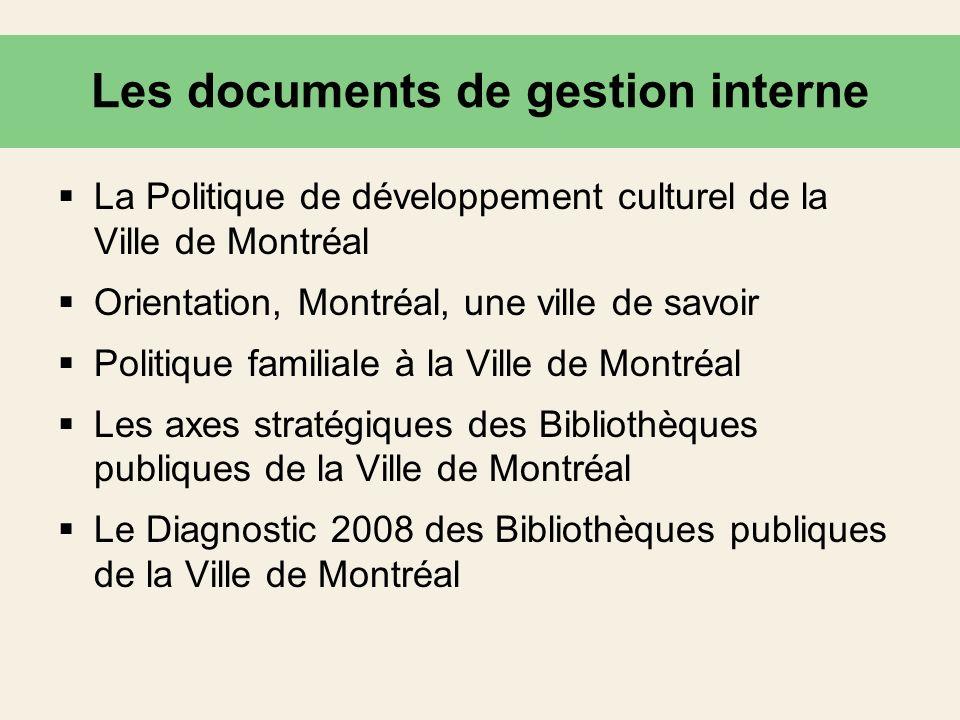 Les documents de gestion interne La Politique de développement culturel de la Ville de Montréal Orientation, Montréal, une ville de savoir Politique f